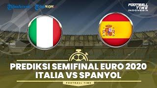 FOOTBALL TIME: Prediksi Starting Line Up Semifinal Piala Eropa 2020: Italia vs Spanyol
