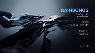 Rainsongs Vol.5 | Liquid Drum & Bass Mix