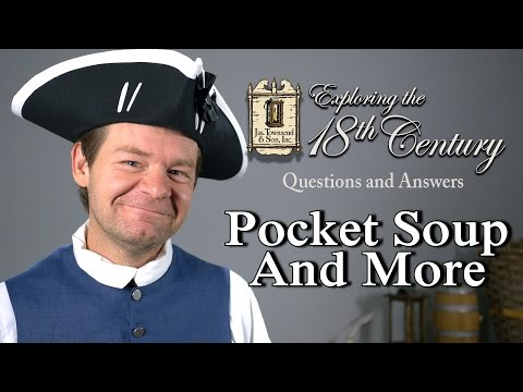 Pocket Soup And More – Exploring The 18th Century Episode 13