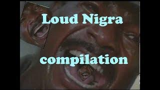 LOUD NIGRA COMPILATION