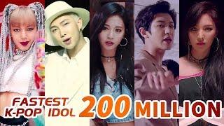 [TOP 47] FASTEST KPOP IDOL MUSIC VIDEOS TO REACH 200M VIEWS