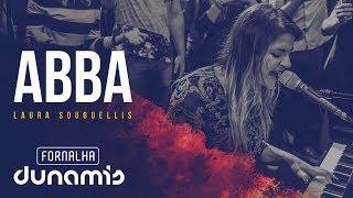 Abba - Laura Souguellis // Fornalha Dunamis - Março 2015