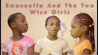 EMANUELLA AND THE TWO WISE GIRLS (Mark Angel Comedy) Knowledge is powerful