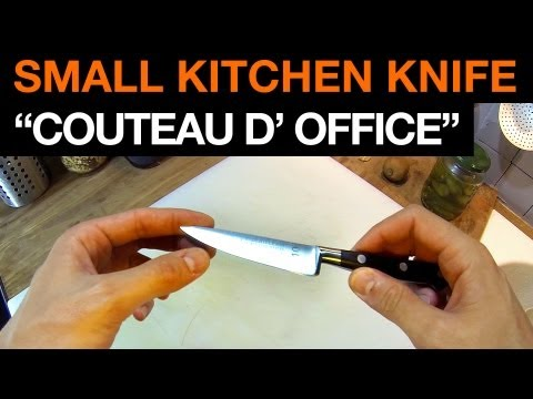 "Why you need an ""Office"" Knife ! ( Paring Knife or Small Kitchen Knife )"