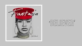 Fantasia   Believer (Official Audio)