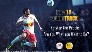 "Foster The People - ""Are You What You Want to Be"" FIFA 15 Soundtrack"