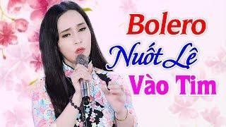 Ngọc Nữ Bolero Xinh Đẹp Ngọt Ngào - Liên Khúc Bolero Trữ Tình Hay Tê Tái 2019