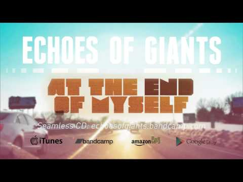 Echoes of Giants - At The End Of Myself Album Preview