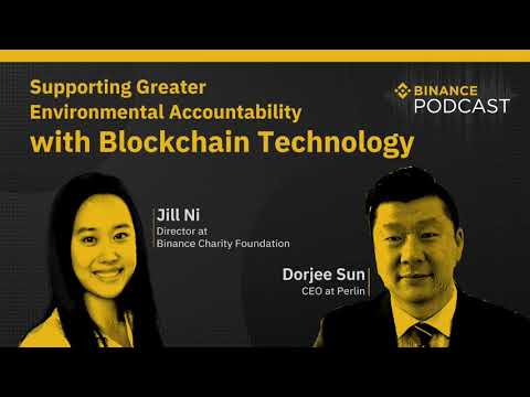 Binance Podcast Episode 18 - Supporting Greater Environmental Accountability with Blockchain