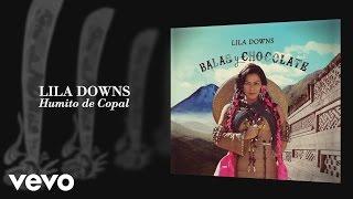 Lila Downs   Humito De Copal (Audio)