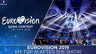 Eurovision 2019   My Top 41 After The Show