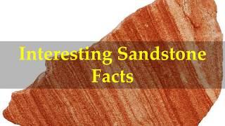 Interesting Sandstone Facts