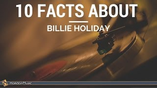 Billie Holiday - 10 Facts About Billie Holiday | Jazz Music History