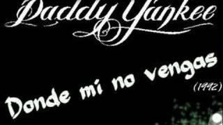 Donde mi no vengas (1992) # Daddy Yankee