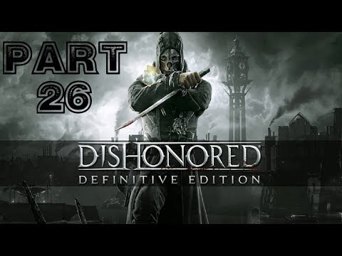 Dishonored: definitive edition | part 3 | walkthrough gameplay ps4.
