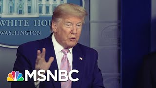"""Trump: """"There Will Be A Lot Of Death"""" Due To COVID-19 In The Coming Weeks   MSNBC"""