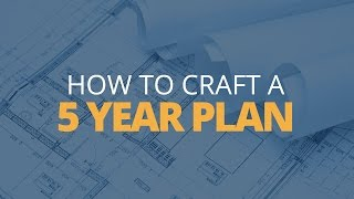 How to Craft a 5 Year Plan | Brian Tracy