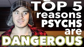 Download Video Top 5 Reasons Psychs Are Dangerous MP3 3GP MP4