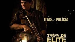 Titas - Policia [ Tropa de elite OST ]