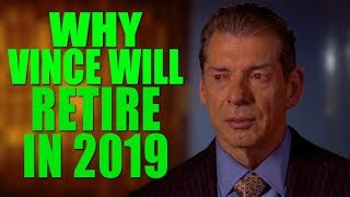 Why Vince McMahon Will Retire From WWE in 2019