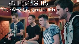 Stay / Something Just Like This - Zedd, Alessia Cara, Chainsmokers & Coldplay   Anthem Lights Mashup