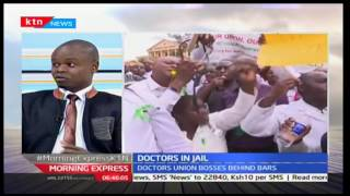 Dr. Kevin Ndede - talking about the Doctors' KMPDU Officials in the big house