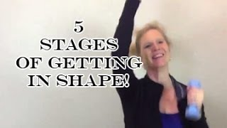 5 Stages of Getting in Shape