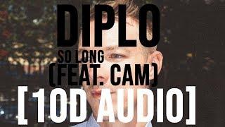 Diplo   So Long (feat. Cam) [10D AUDIO] 🎧