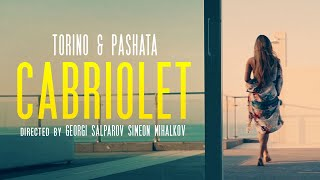 Torino & Pashata - CABRIOLET / Торино & Пашата - КАБРИОЛЕТ [OFFICIAL 4K VIDEO]