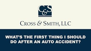 What's the First Thing I Should do After an Auto Accident?
