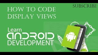 Android learn to code 6: Display Views & Layout