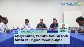 Pemakai Sabu di Aceh Sudah ke Tingkat Perkampungan