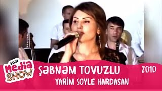 Sebnem Tovuzlu - Yarim Soyle Hardasan (Toy)