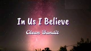 Clean bandit, Alma -In us I believe (lyrics)