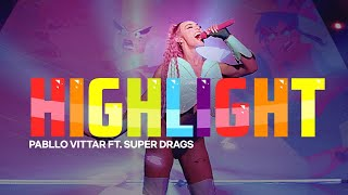 Pabllo Vittar, Super Drags - Highlight