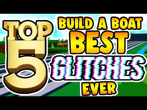 Build a Boat TOP 5 BEST GLITCHES EVER!!! ( With tutorials! )