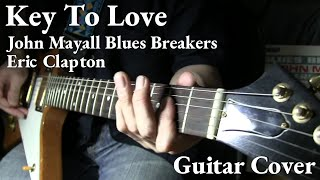 """""""Key To Love"""" Cover / John Mayall Blues Breakers Eric Clapton"""