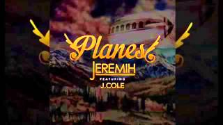 Jeremih -  Planes (Remix) Audio Feat. J Cole & August Alsina