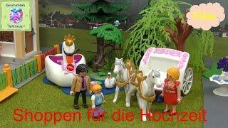 Playmobil Film Deutsch SHOPPEN FÜR DIE HOCHZEIT TEIL 1 ♡ Playmobil Geschichten Mit Familie Miller