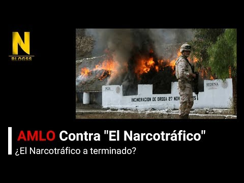 AMLO - ¿El Narcotráfico se ha terminado? 2019