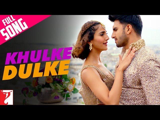 Khulke Dulke Full Video Song HD | Befikre Movie Song | Ranveer, Vaani