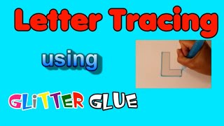 Letter Tracing Using Glitter Glue | A Fun Way  Of Learning Letters And Colors