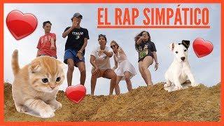 ❤️ EL RAP SIMPÁTICO (THE WHOLESOME RAP)❤️