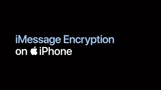 iPhone — iMessage Encryption — Apple