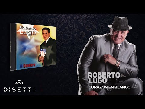 9. Corazón En Blanco - Roberto Lugo [Salsa Romantica] + Letra