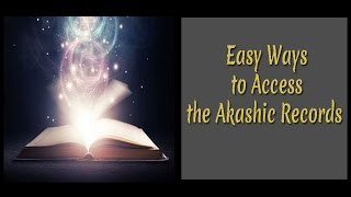Easy Ways to Access the Akashic Records