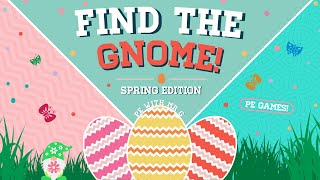 Spring PE Games: Find The Gnome!