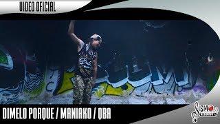DIMELO PORQUE / MANIAKO Feat QBA // VIDEO OFICIAL PROXIMAMENTE