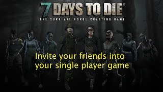 7 Days to Die: Turning a Single Player Game into a Multiplayer/Server Enabled One