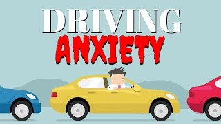 Overcome the Fear of Driving / Driving with Anxiety